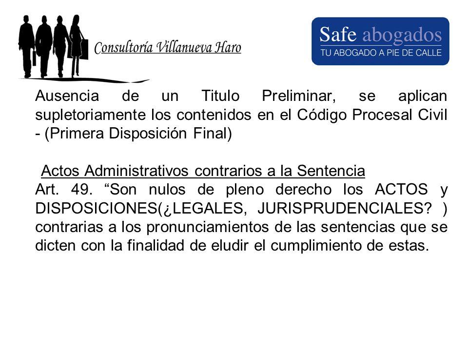 Ausencia de un Titulo Preliminar, se aplican supletoriamente los contenidos en el Código Procesal Civil - (Primera Disposición Final)