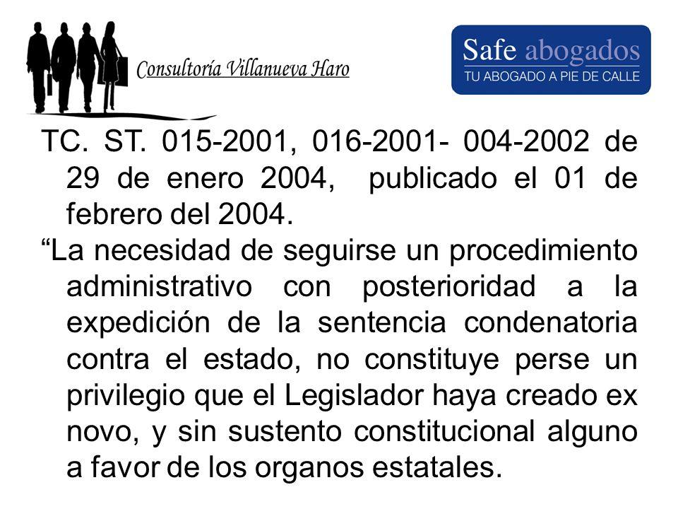 TC. ST. 015-2001, 016-2001- 004-2002 de 29 de enero 2004, publicado el 01 de febrero del 2004.