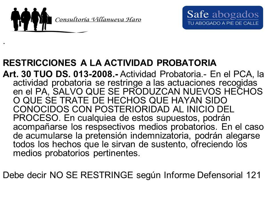 . RESTRICCIONES A LA ACTIVIDAD PROBATORIA.