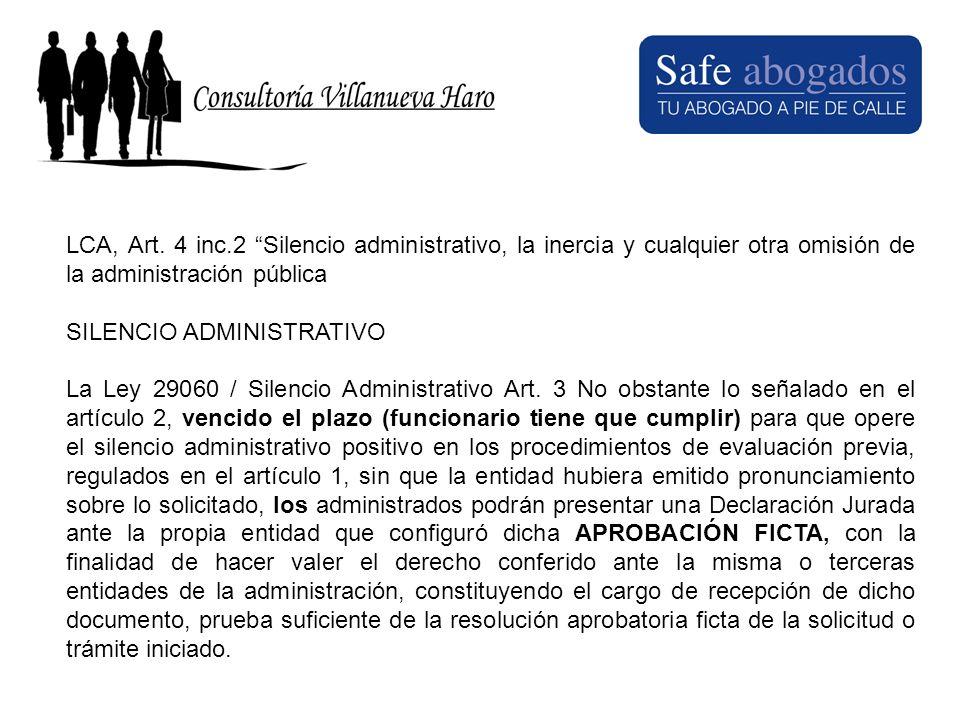 LCA, Art. 4 inc.2 Silencio administrativo, la inercia y cualquier otra omisión de la administración pública