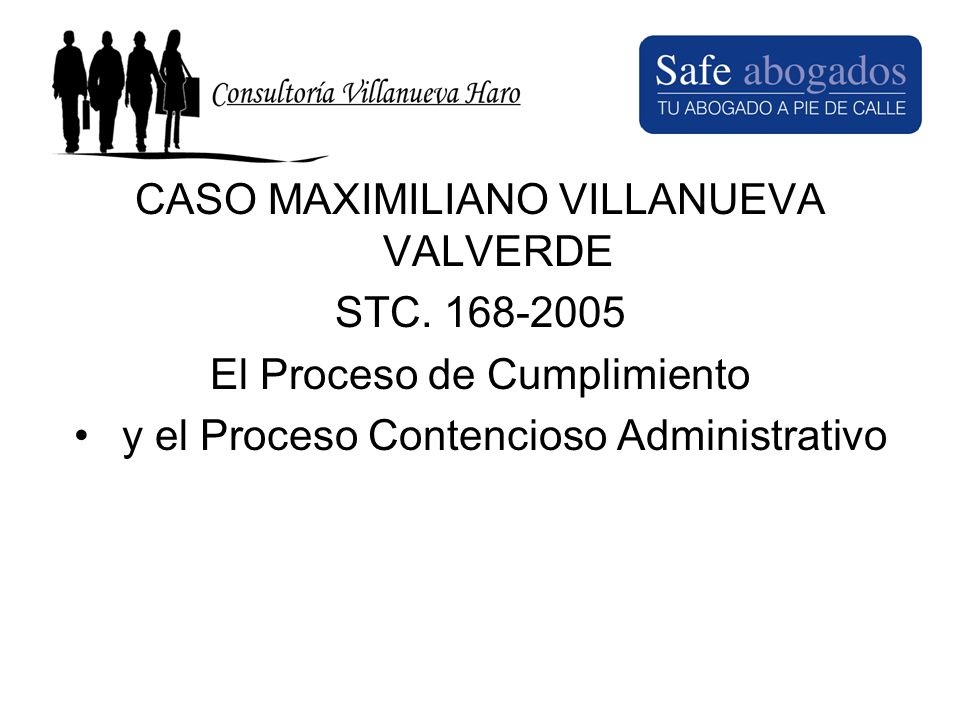 CASO MAXIMILIANO VILLANUEVA VALVERDE STC. 168-2005