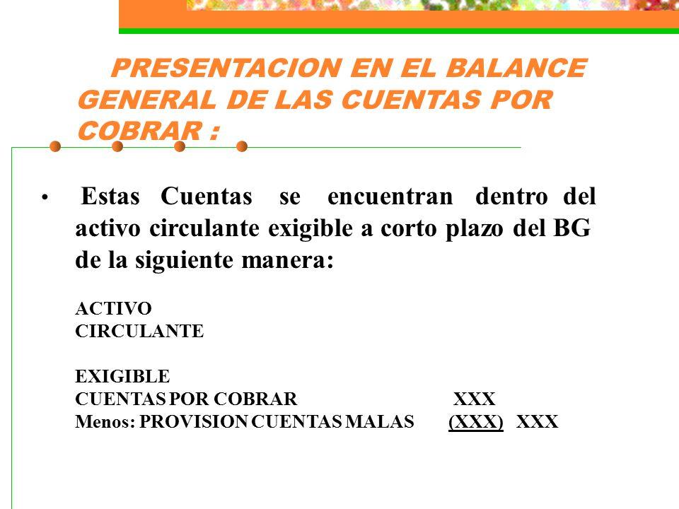 PRESENTACION EN EL BALANCE GENERAL DE LAS CUENTAS POR COBRAR :