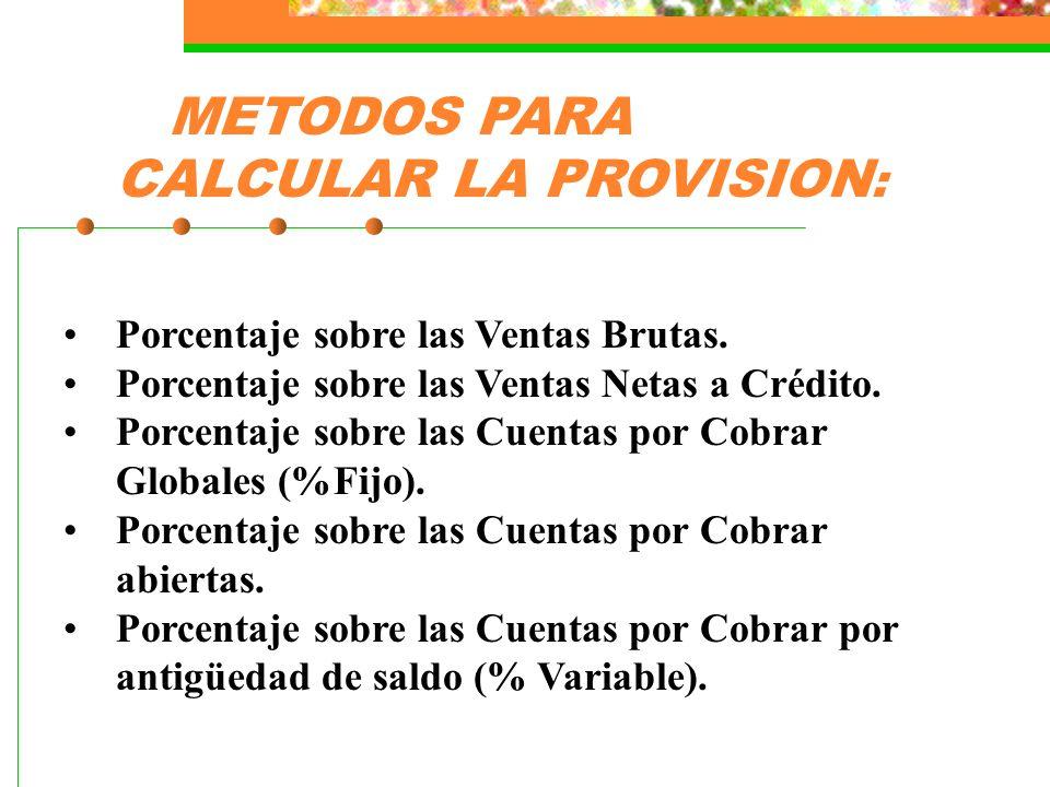 METODOS PARA CALCULAR LA PROVISION:
