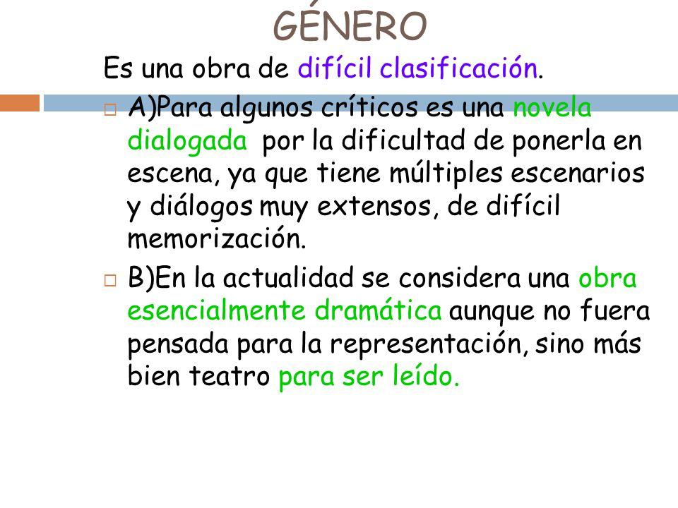 GÉNERO Es una obra de difícil clasificación.
