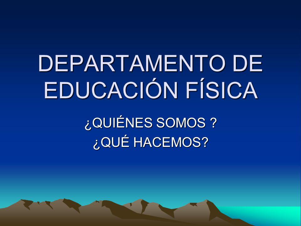 DEPARTAMENTO DE EDUCACIÓN FÍSICA