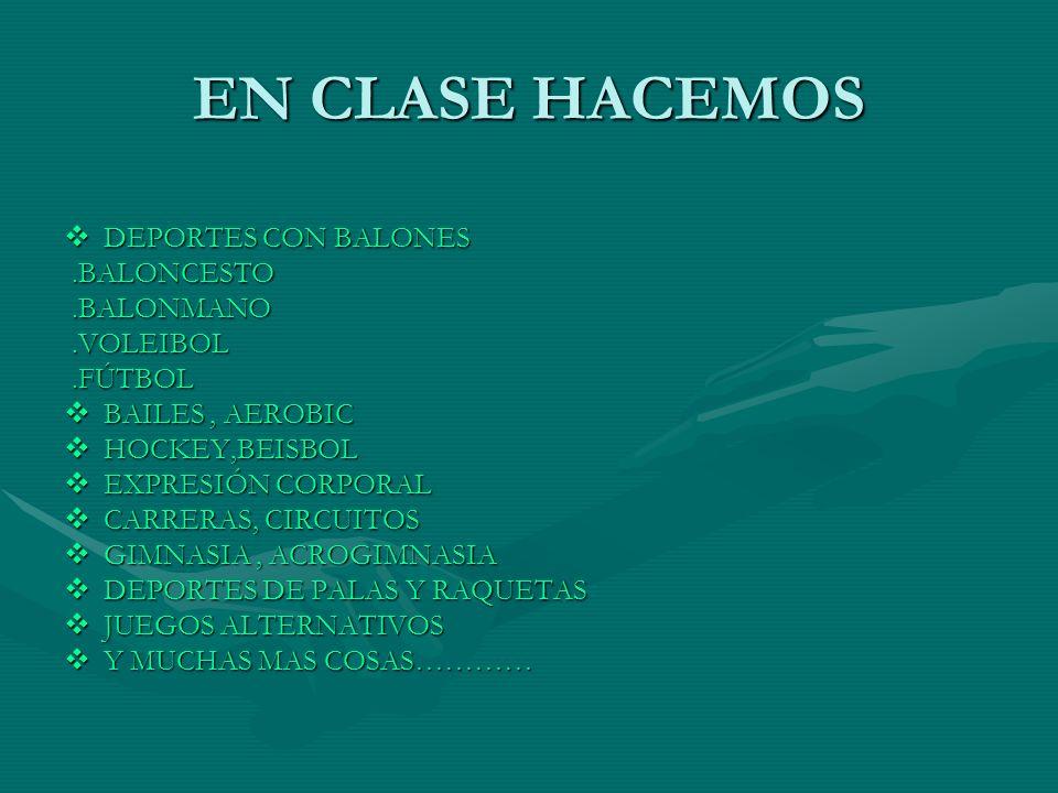 EN CLASE HACEMOS DEPORTES CON BALONES .BALONCESTO .BALONMANO .VOLEIBOL