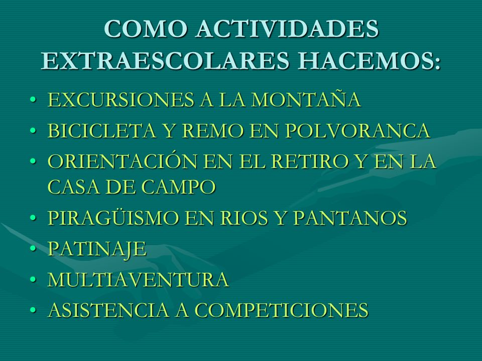 COMO ACTIVIDADES EXTRAESCOLARES HACEMOS: