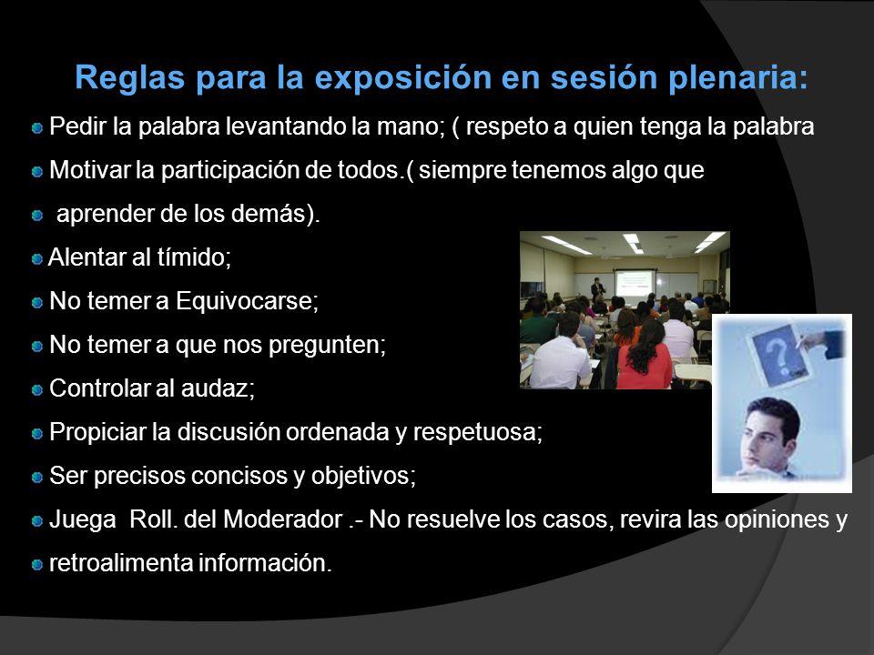 Reglas para la exposición en sesión plenaria: