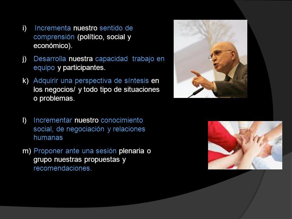 i) Incrementa nuestro sentido de comprensión (político, social y económico).