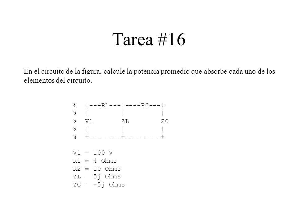 Tarea #16 En el circuito de la figura, calcule la potencia promedio que absorbe cada uno de los elementos del circuito.