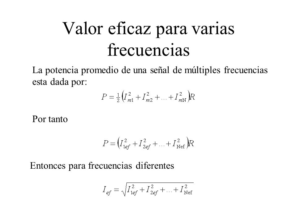 Valor eficaz para varias frecuencias