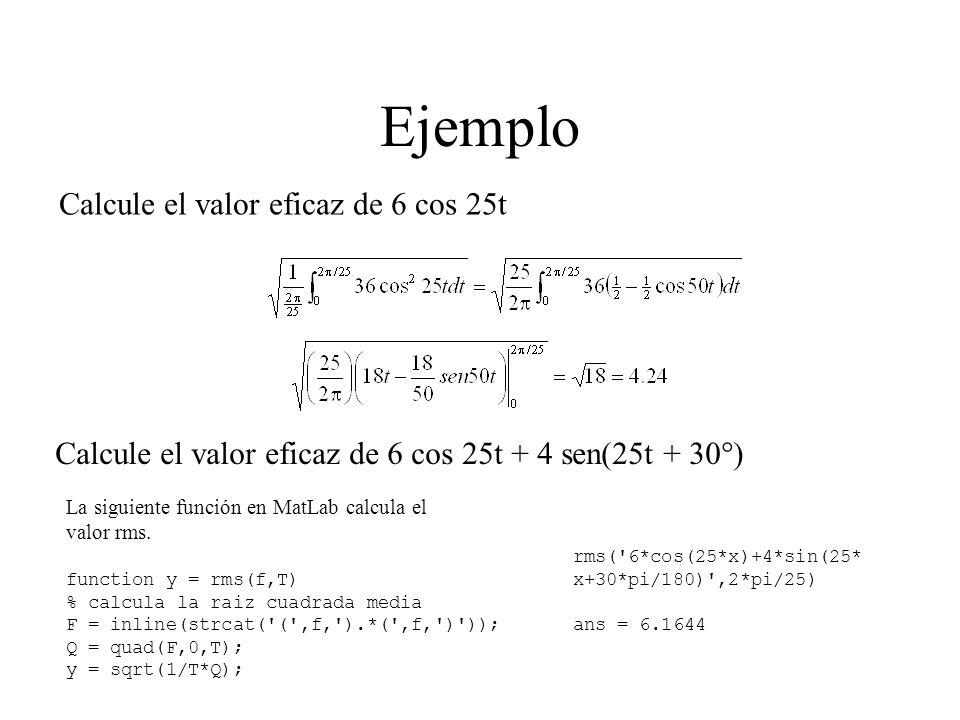 Ejemplo Calcule el valor eficaz de 6 cos 25t