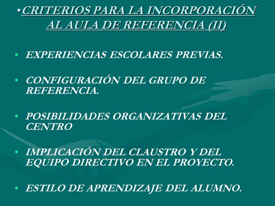 CRITERIOS PARA LA INCORPORACIÓN AL AULA DE REFERENCIA (II)