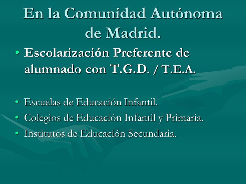 En la Comunidad Autónoma de Madrid.