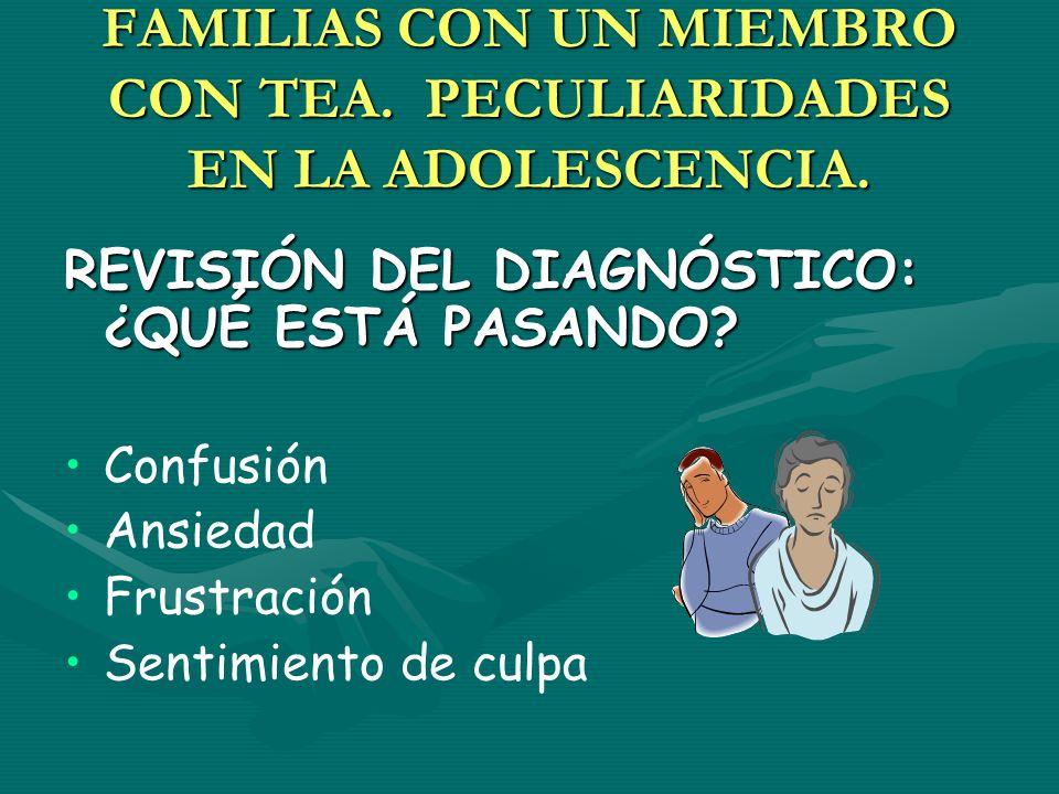 FAMILIAS CON UN MIEMBRO CON TEA. PECULIARIDADES EN LA ADOLESCENCIA.