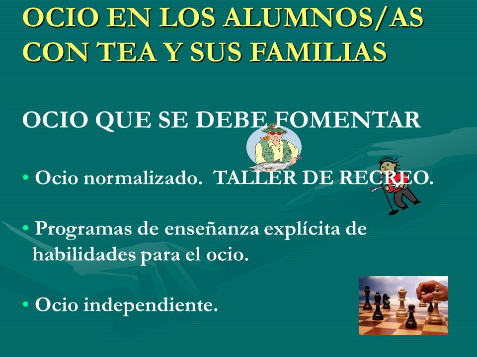 OCIO EN LOS ALUMNOS/AS CON TEA Y SUS FAMILIAS