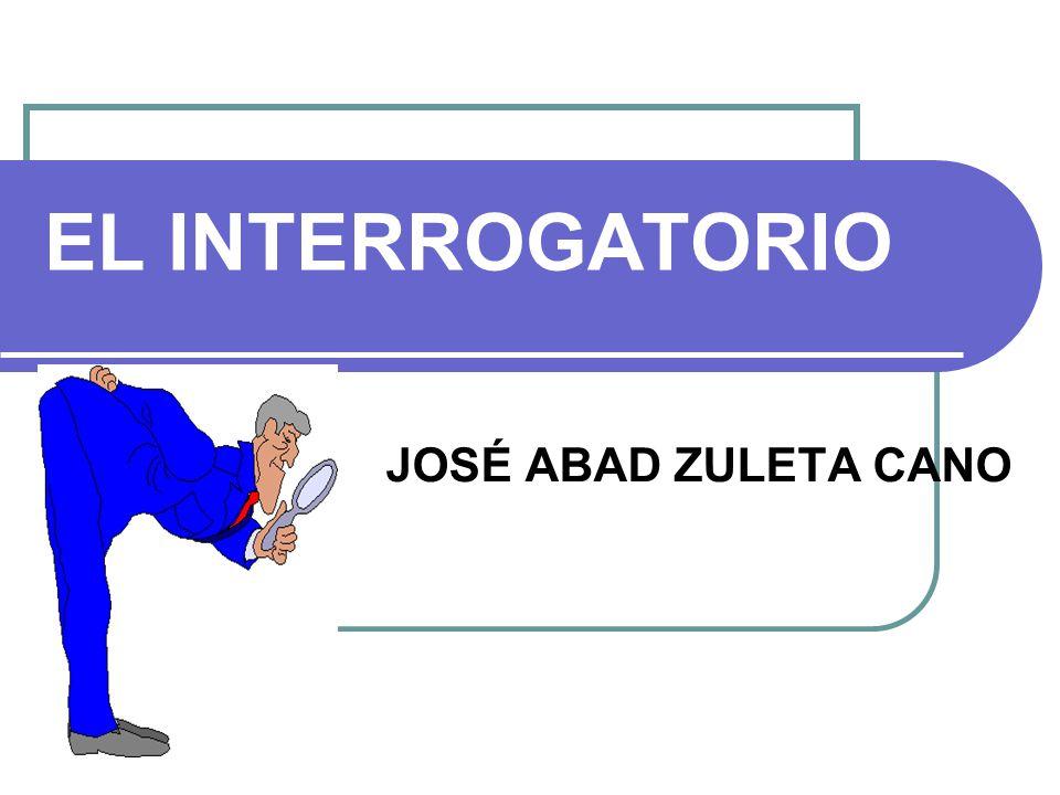 EL INTERROGATORIO JOSÉ ABAD ZULETA CANO