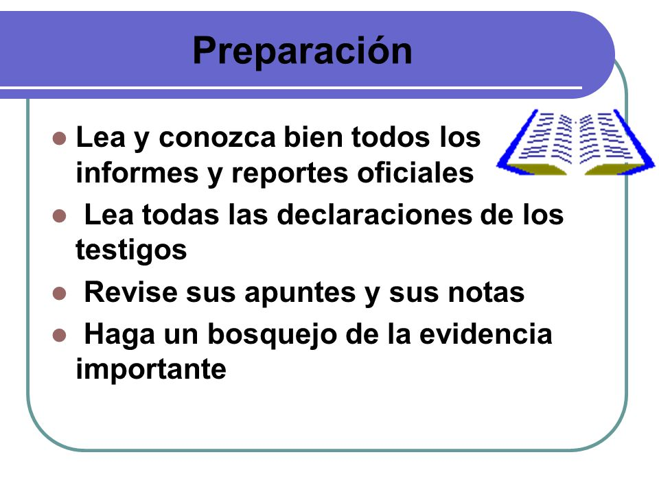Preparación Lea y conozca bien todos los informes y reportes oficiales