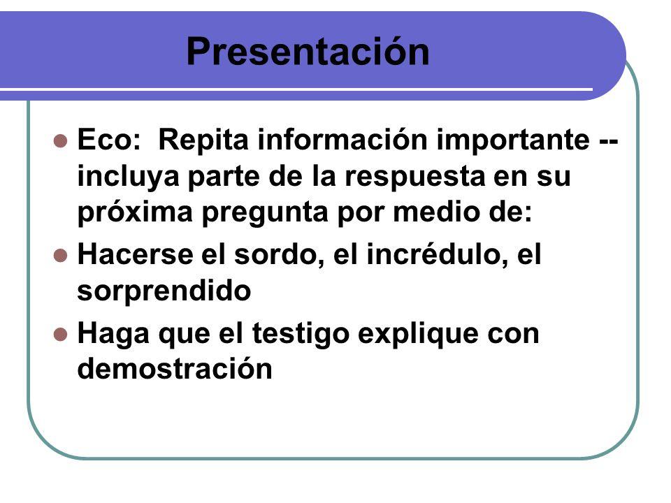 Presentación Eco: Repita información importante -- incluya parte de la respuesta en su próxima pregunta por medio de: