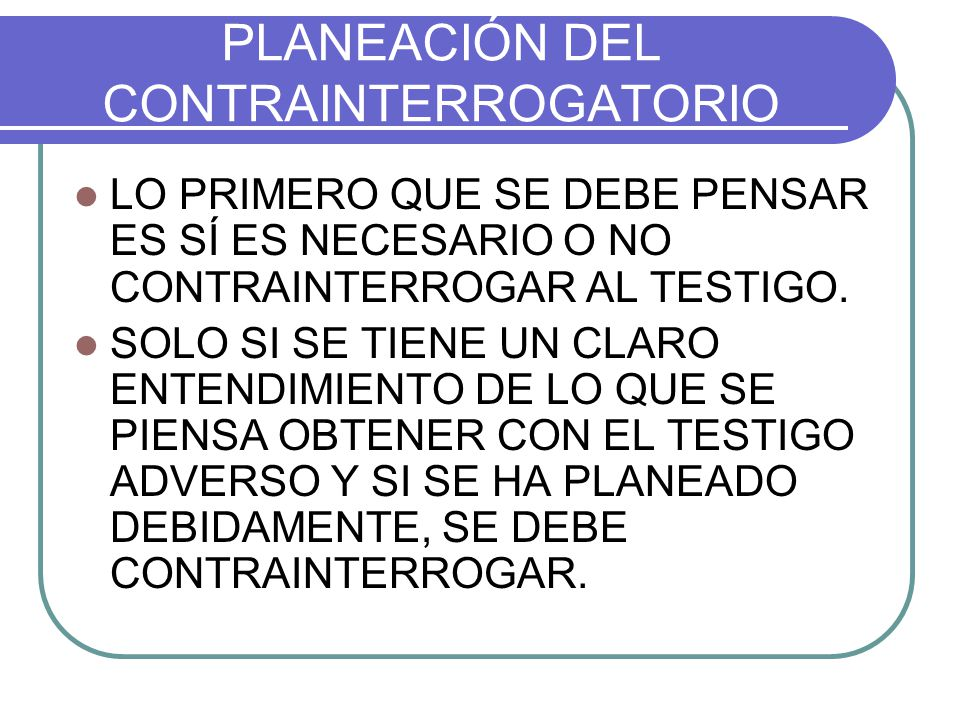 PLANEACIÓN DEL CONTRAINTERROGATORIO
