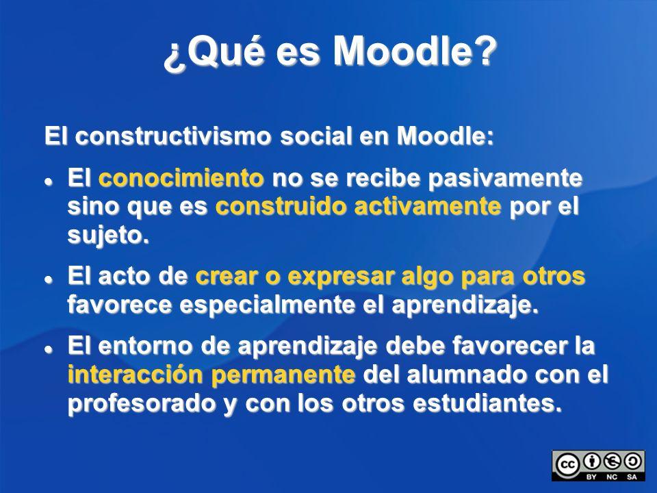 ¿Qué es Moodle El constructivismo social en Moodle: