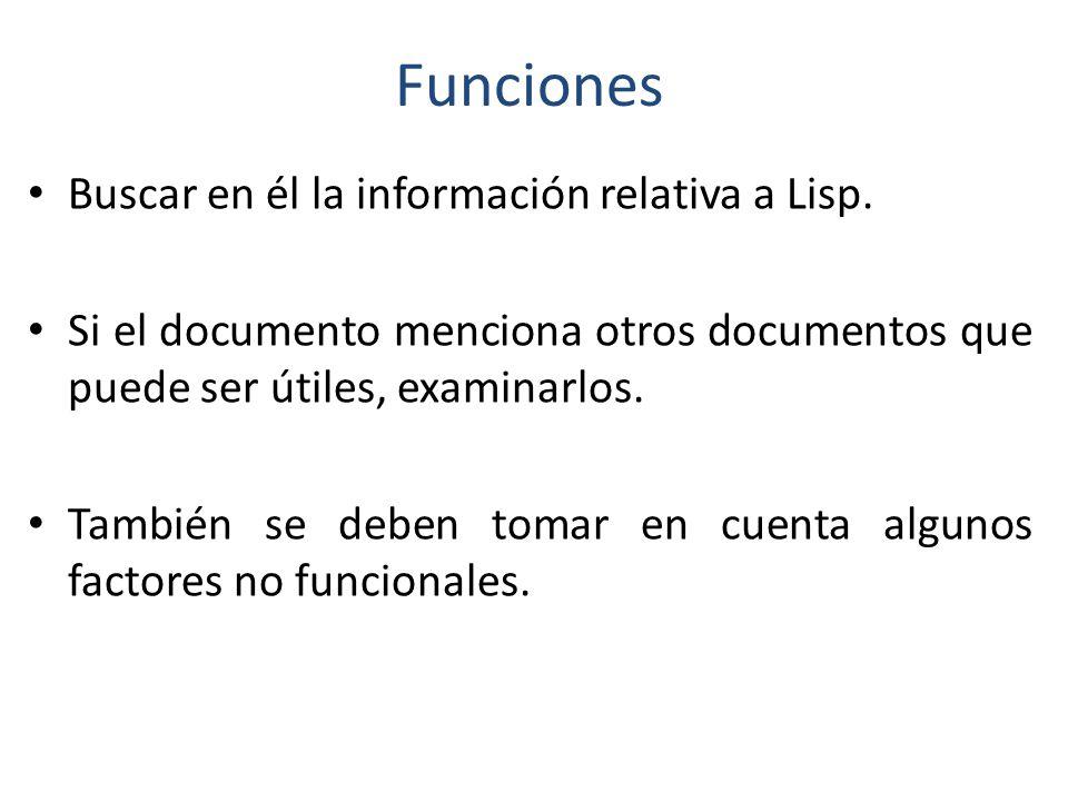Funciones Buscar en él la información relativa a Lisp.