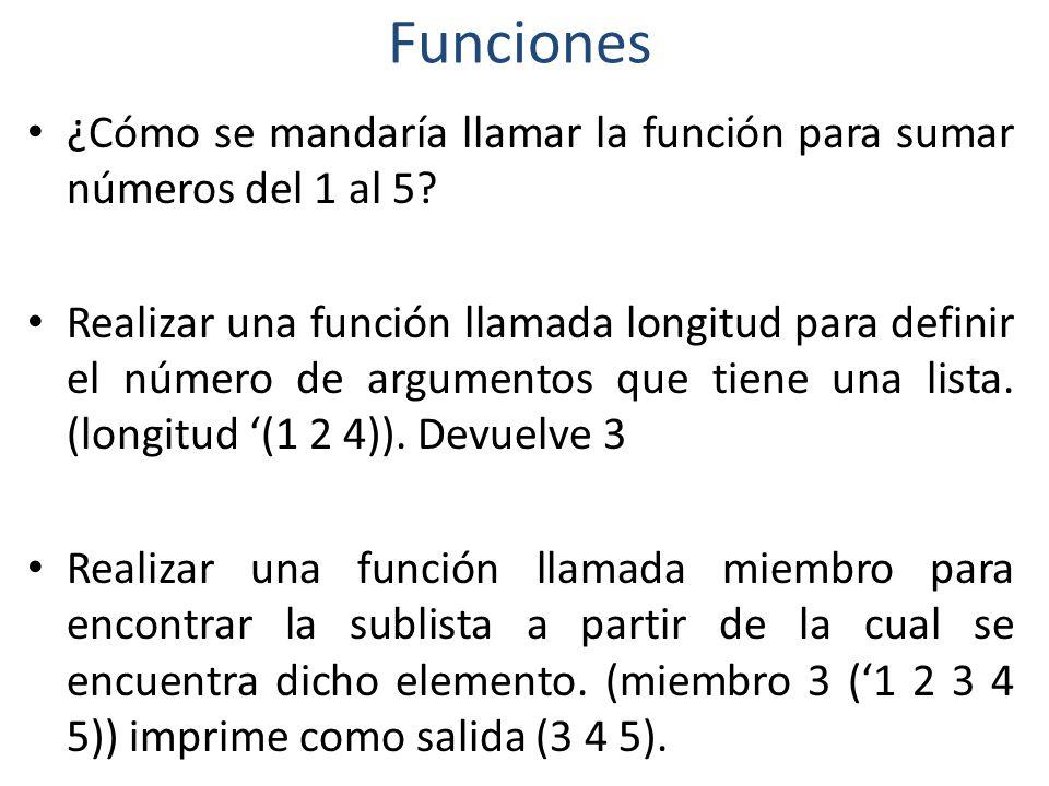 Funciones ¿Cómo se mandaría llamar la función para sumar números del 1 al 5