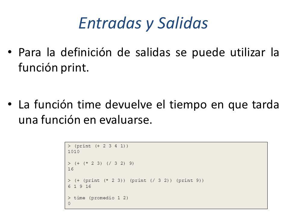 Entradas y Salidas Para la definición de salidas se puede utilizar la función print.