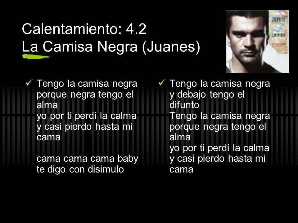 Calentamiento: 4.2 La Camisa Negra (Juanes)