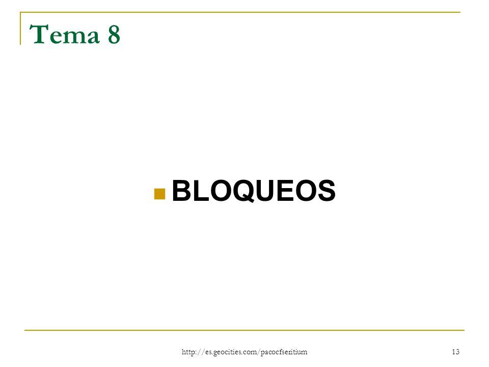 Tema 8 BLOQUEOS http://es.geocities.com/pacocfseritium