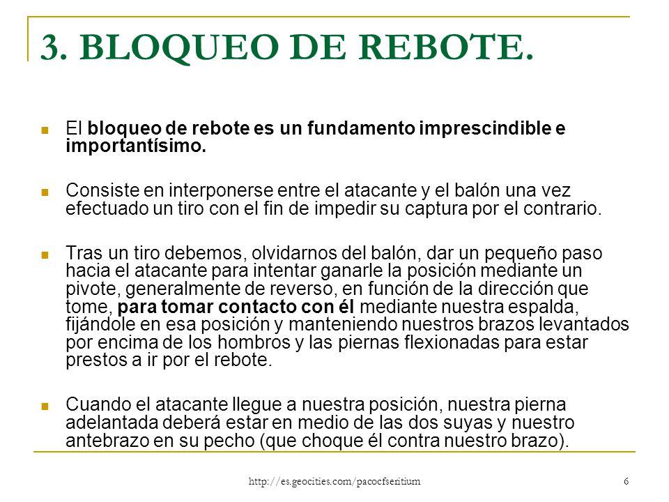 3. BLOQUEO DE REBOTE. El bloqueo de rebote es un fundamento imprescindible e importantísimo.