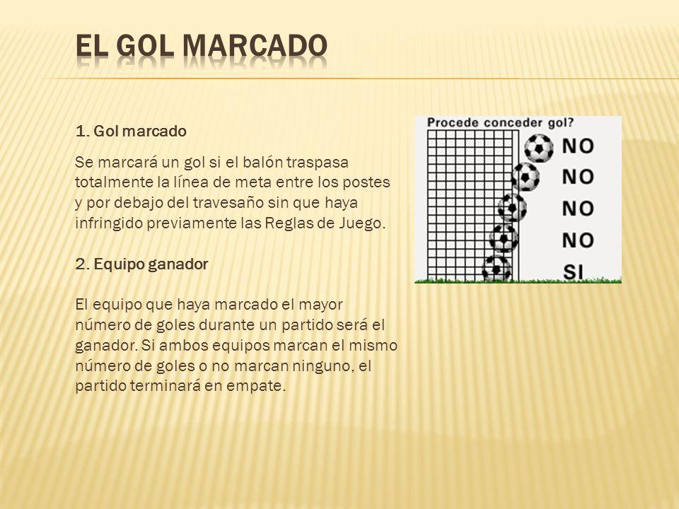 EL GOL MARCADO 1. Gol marcado