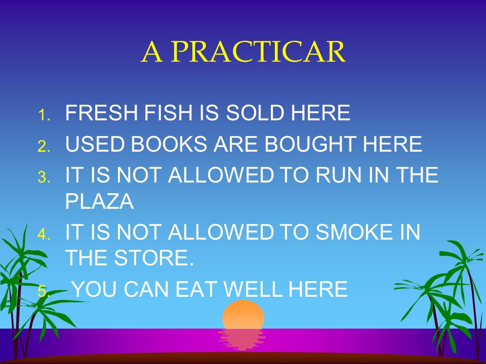 A PRACTICAR FRESH FISH IS SOLD HERE USED BOOKS ARE BOUGHT HERE