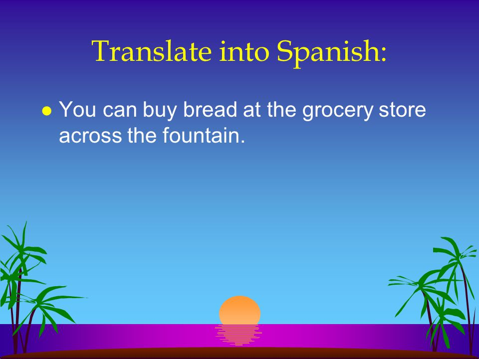 Translate into Spanish: