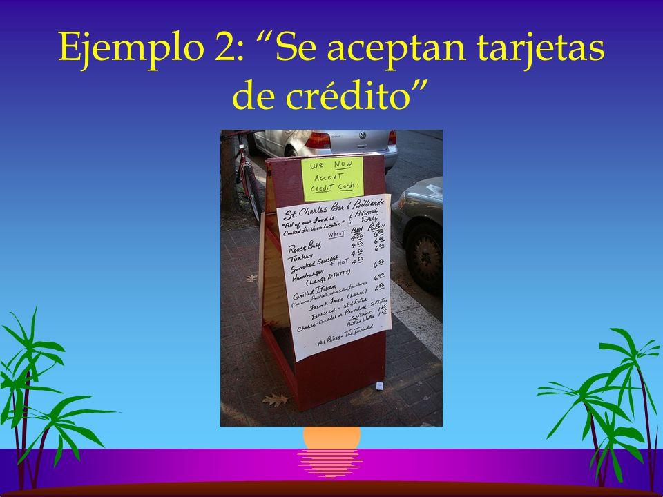 Ejemplo 2: Se aceptan tarjetas de crédito