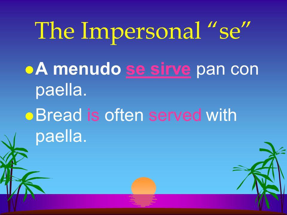 The Impersonal se A menudo se sirve pan con paella.