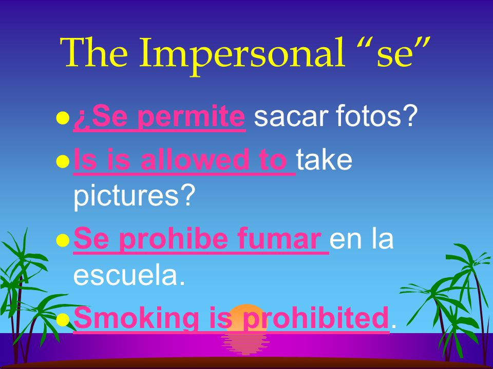 The Impersonal se ¿Se permite sacar fotos