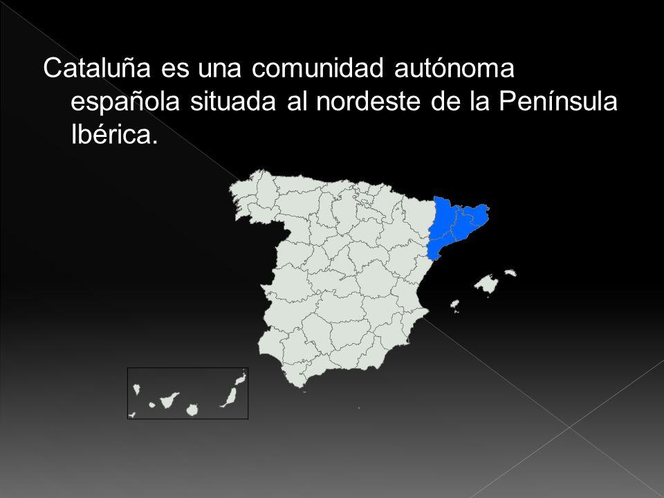 Cataluña es una comunidad autónoma española situada al nordeste de la Península Ibérica.