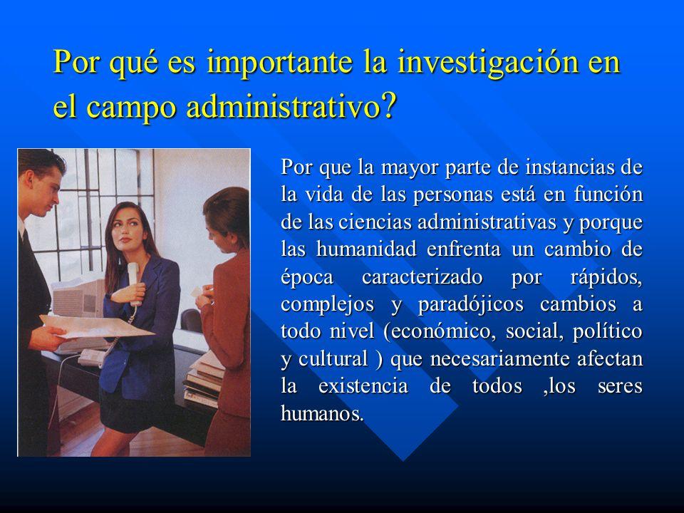 Por qué es importante la investigación en el campo administrativo