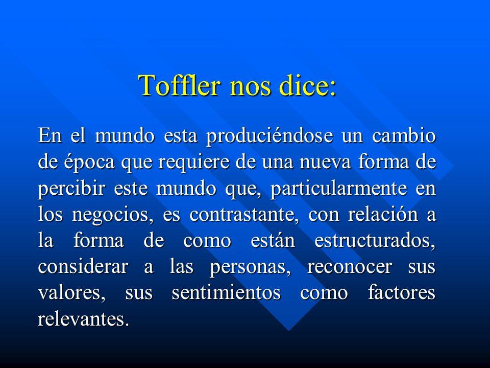 Toffler nos dice: