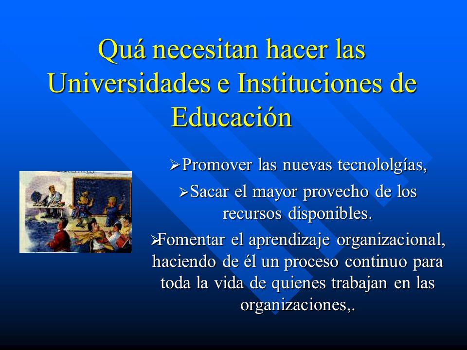 Quá necesitan hacer las Universidades e Instituciones de Educación