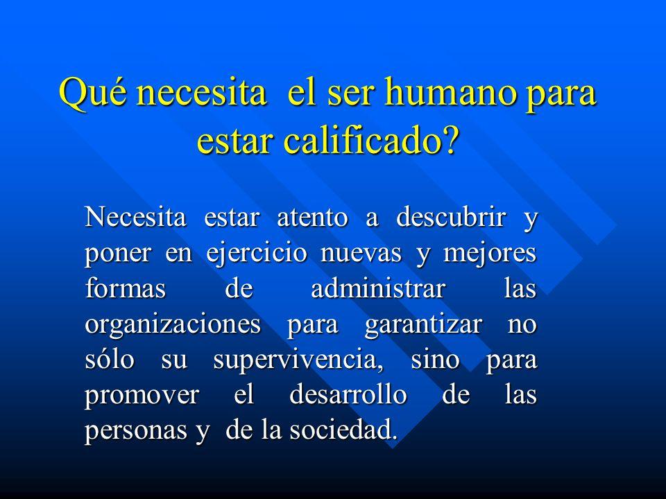 Qué necesita el ser humano para estar calificado