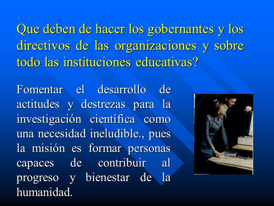 Que deben de hacer los gobernantes y los directivos de las organizaciones y sobre todo las instituciones educativas