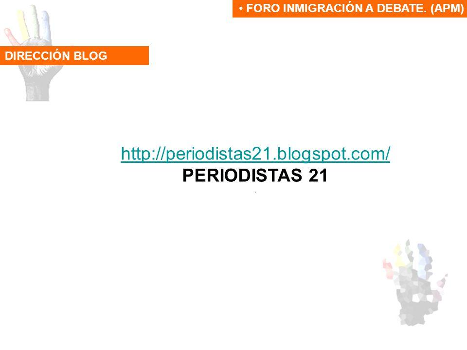 http://periodistas21.blogspot.com/ PERIODISTAS 21