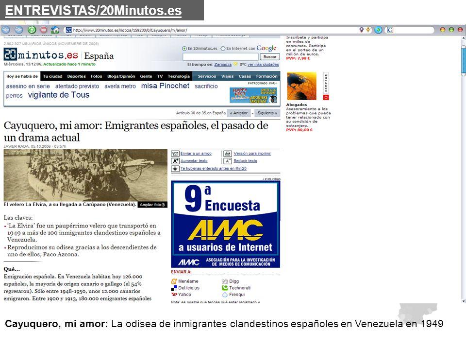 ENTREVISTAS/20Minutos.es Cayuquero, mi amor: La odisea de inmigrantes clandestinos españoles en Venezuela en 1949.