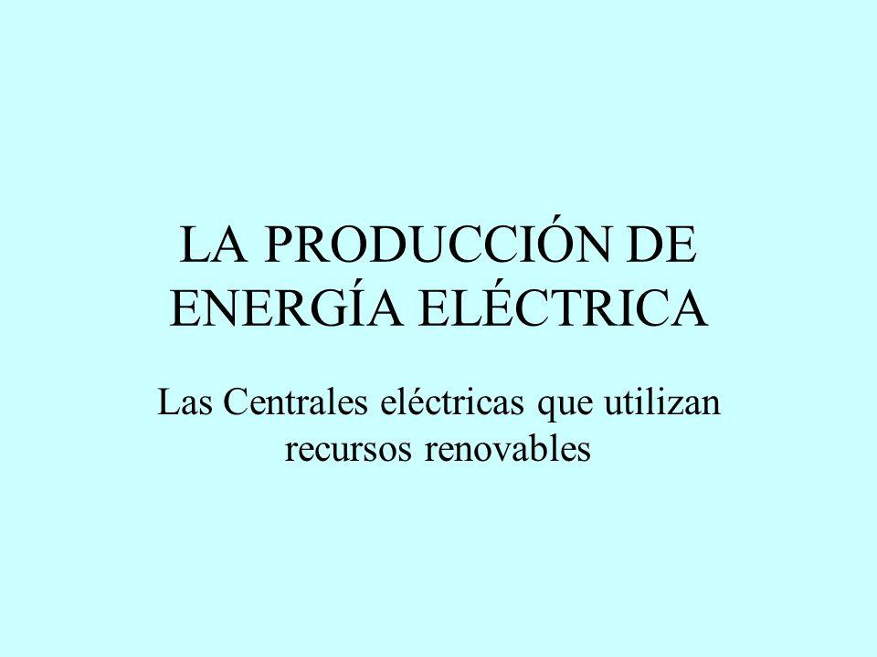 LA PRODUCCIÓN DE ENERGÍA ELÉCTRICA