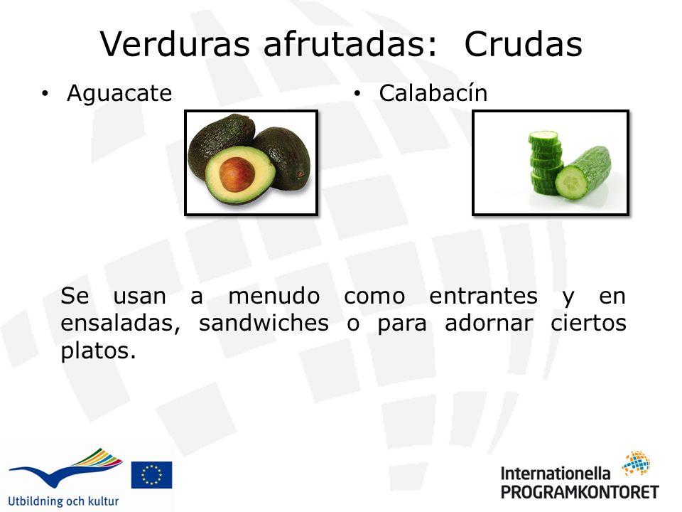 Verduras afrutadas: Crudas