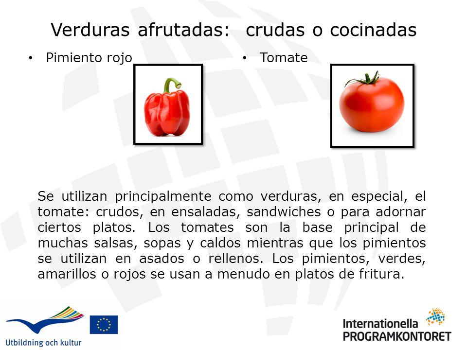 Verduras afrutadas: crudas o cocinadas