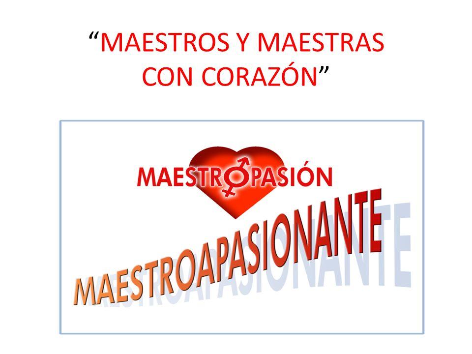 MAESTROS Y MAESTRAS CON CORAZÓN