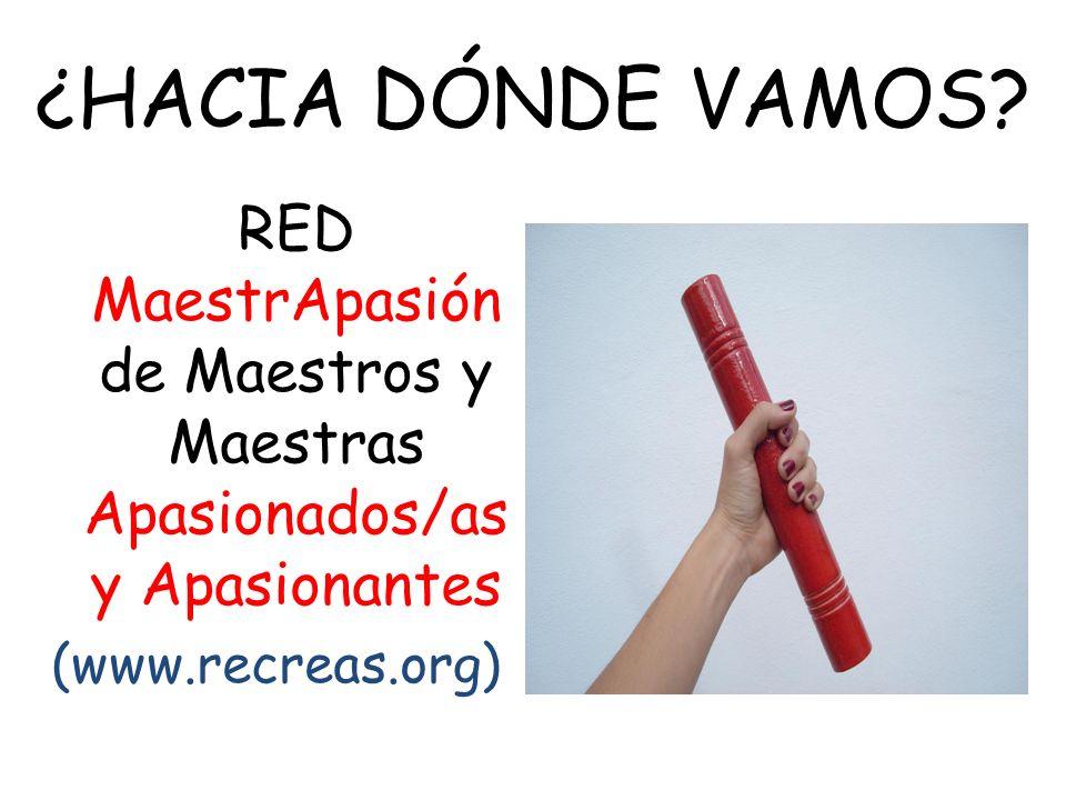 RED MaestrApasión de Maestros y Maestras Apasionados/as y Apasionantes